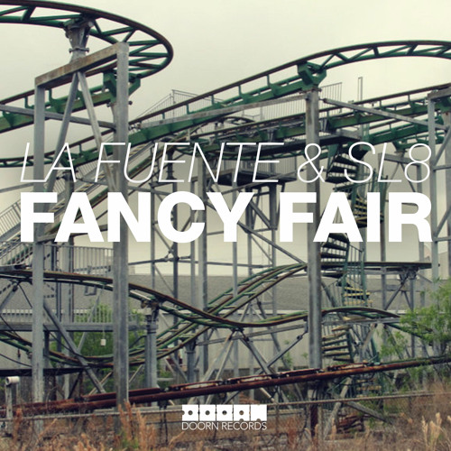 La Fuente & SL8 - Fancy Fair (Available August 12)