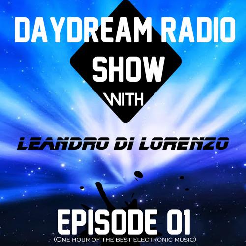 #DaydreamRadioShow Episode 01 - Leandro Di Lorenzo