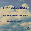Francesco Rossi - Paper Aeroplane (David Morales Glamsta Mix) [out now on Beatport]