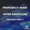 Francesco Rossi - Paper Aeroplane (Tom Staar Edit) [out now on Beatport]