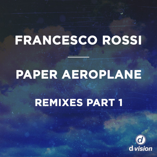 Francesco Rossi - Paper Aeroplane (WAWA Edit) [out now on Beatport]