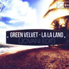 Green Velvet - La La Land (Jovani Edit)