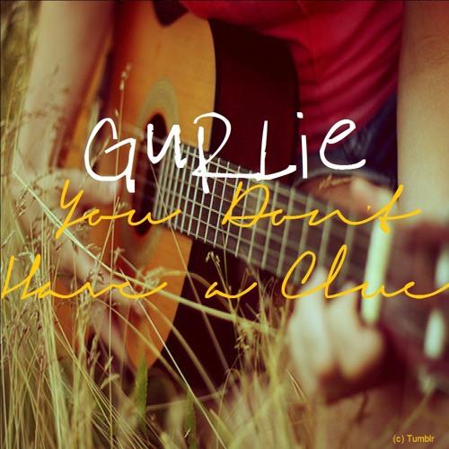 Gurlie - You Don't Have A Clue (Live)