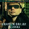 El Judas - Vamos a Bailar (FULL) | Julio 2013