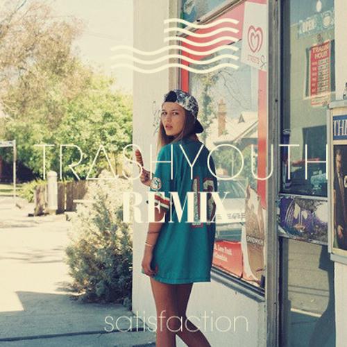 TRASHYOUTH - Satisfaction (Remix) {Free DL}