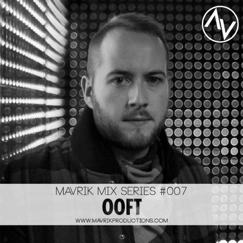 Mavrik Mix #007 - Ooft!