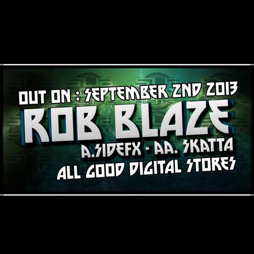 ROB BLAZE - SKATTA (OUT 02.09.2013)