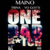 Maino - One Bad Bitch (Remix) (feat. Yo Gotti & Trina)