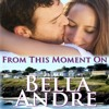 From This Moment On by Bella Andre,  Narrated by Eva Kaminsky