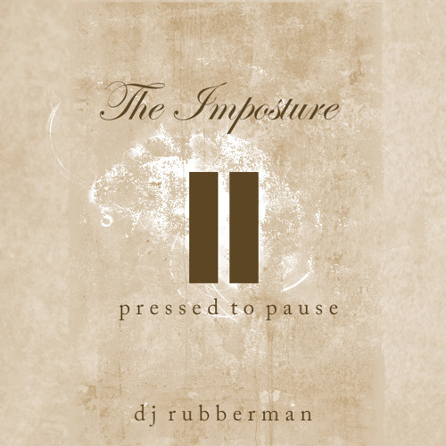 The Imposture - Pressed to Pause - DJ Rubberman