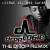 Bro Safari vs. Lecrae - The Drop (dropLOGIC Mashup Remix)