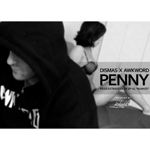 Penny [prod. by Dismas (Romania)]