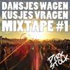 Dansjes Wagen, Kusjes Vragen - Mixtape #1