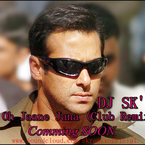 O Oh Jaane Jana (Club Remix)-DJ SK by SK REMIX OFFICIAL | Free
