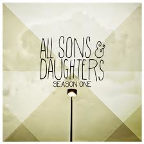 All The Poor And Powerless - All Sons & Daughters