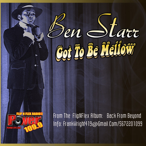 Ben Starr - Got To Be Mellow ft Big Rizzo HQ