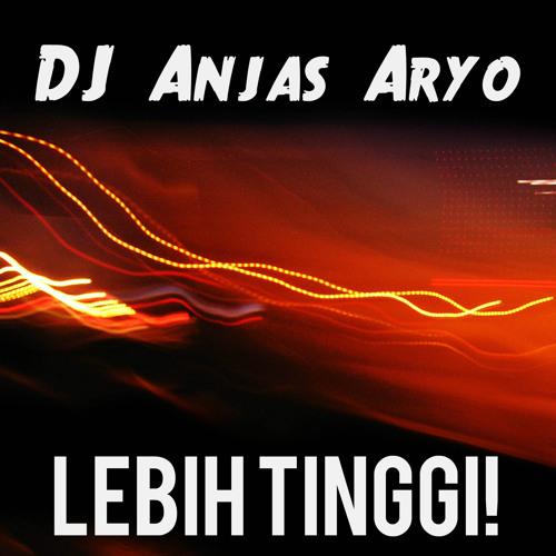 DJ Anjas - Lebih Tinggi (Original Mix) (FREE DL)