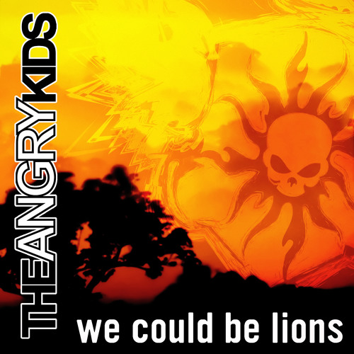 The Angry Kids - We Could Be Lions (Extended)