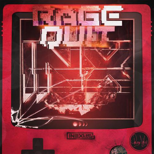 iNexus - Rage Quit (Original Mix)