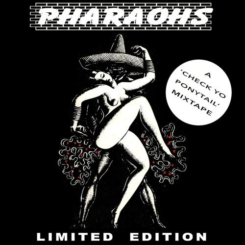 PHARAOHS - LIMITED EDITION - A Check Yo Ponytail Mixtape
