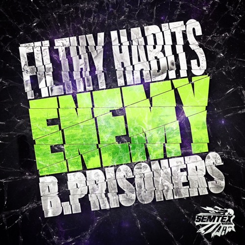 FILTHY HABITS - ENEMY - OUT NOW