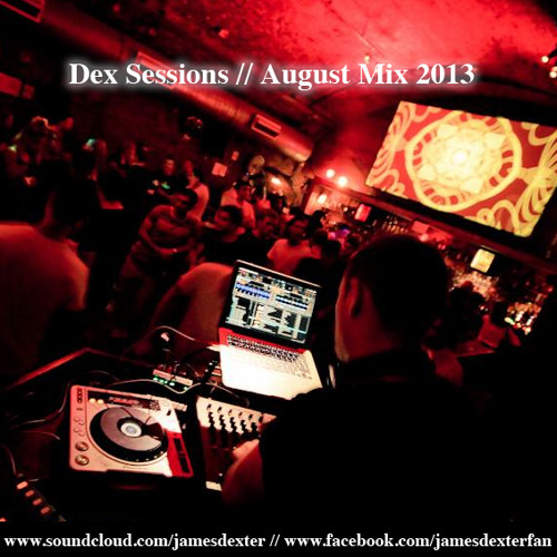 Dex Sessions // August Mix 2013