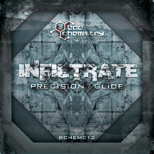 INFILTRATE - Glide (clip2) :: Bad Chemistry Recordings - BCHEM0012
