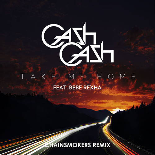 Cash Cash - Take Me Home feat. Bebe Rexha (The Chainsmokers Remix)
