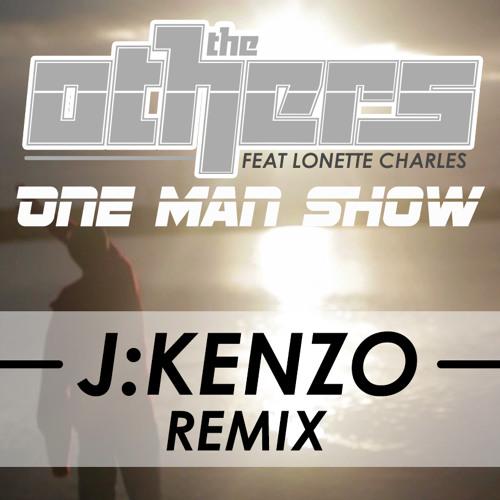 One Man Show (J:Kenzo Rmx)