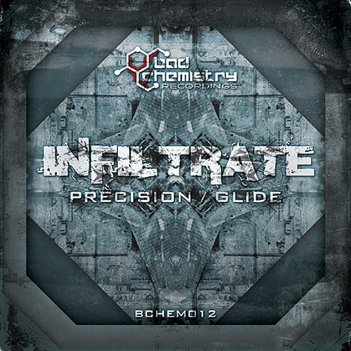 INFILTRATE - Glide (snip) :: Bad Chemistry Recordings BCHEM0012