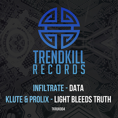 INFILTRATE - Data :: Trendkill Records TKRUK004