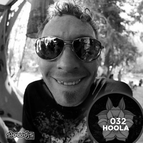 The Slowcast Vol. 32 - Hoola