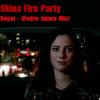 Fat Segal - Skins Fire Party (Pedro James edit)