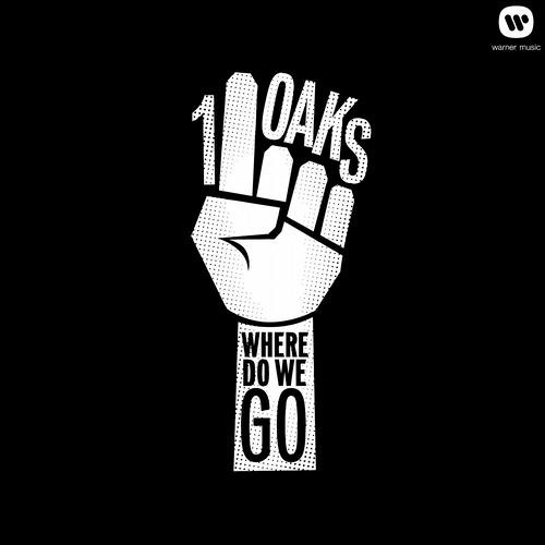 1OAKS - Where Do We Go (Original Mix)