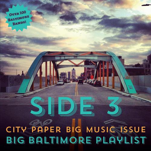 Big Baltimore Playlist Side 3
