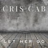 Passenger- Let Her Go (Cris Cab Cover)