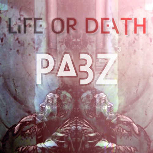 Life or Death (prod. Pabzzz)