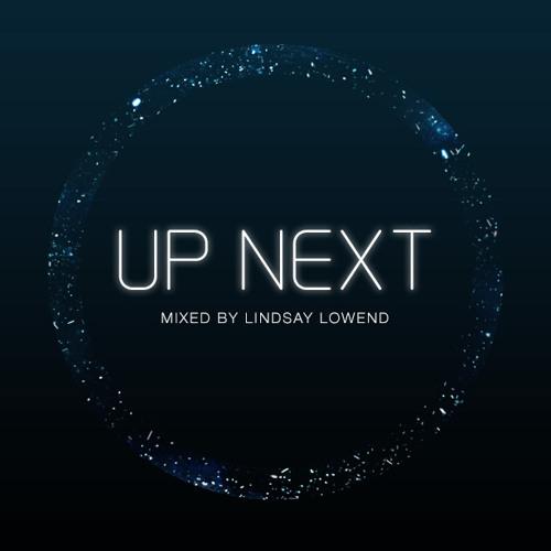 Up Next Mix Series Vol. 5: Lindsay Lowend