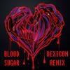 Blood Sugar (Dexicon Remix)