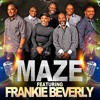 Maze & Frankie Beverly - Feel That You're Feelin (Live) 98.74