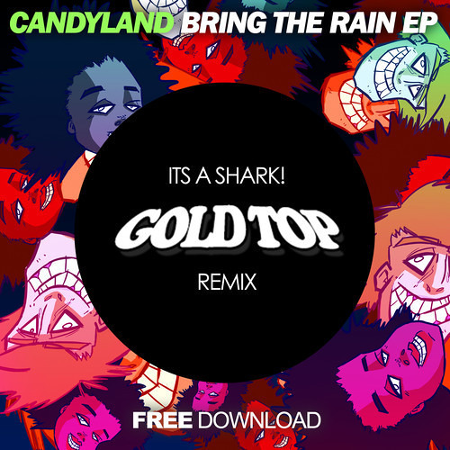Candyland & Big Chocolate - It's A Shark! (Gold Top Official Remix)