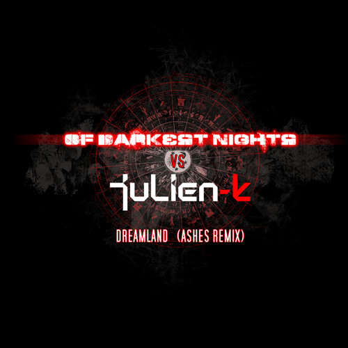 Julien-K - Dreamland (Ashes Remix)