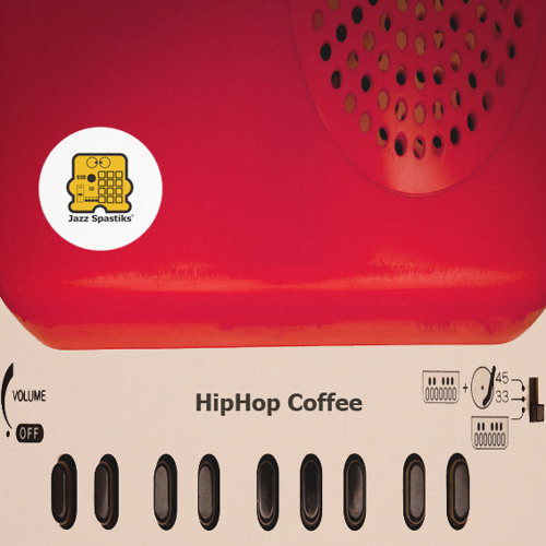 Jazz Spastiks - Hip Hop Coffee