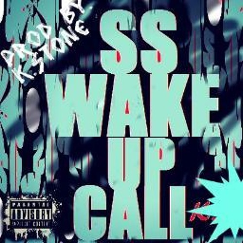 SS-Wake Up Call (Prod.By K.Stone)