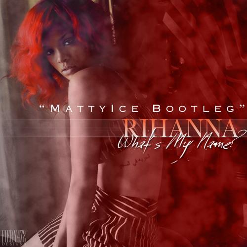 Rihanna ft. Konshens - What's My Name (D&H Rmx - MattyIce Bootleg)
