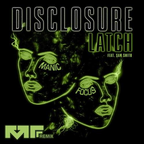 Latch (Manic Focus Remix) - Disclosure