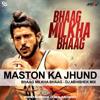 MASTON KA JHUND - Bhaag Milkha Bhaag - DJ ABHISHEK MIX