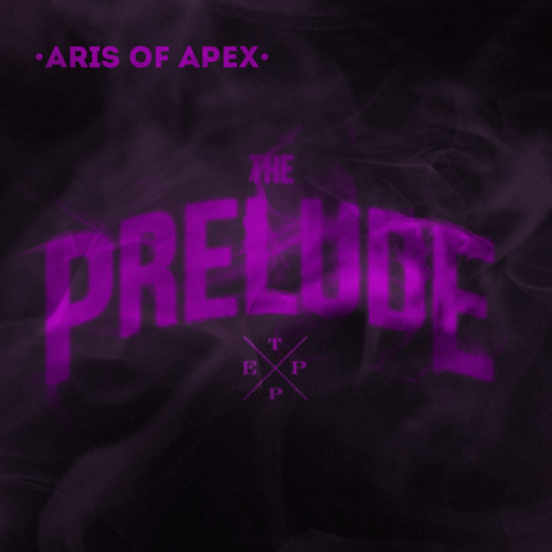 Aris Of APEX - The Prelude EP - 03 Oh Lord (Prod By Git Beats)