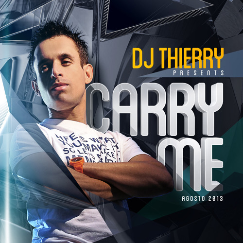 DJ THIERRY PRESS  CARRY ME - AUGUST 2013