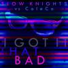Slow Knights - I Got It That Bad *ColeCo Remix* free download
